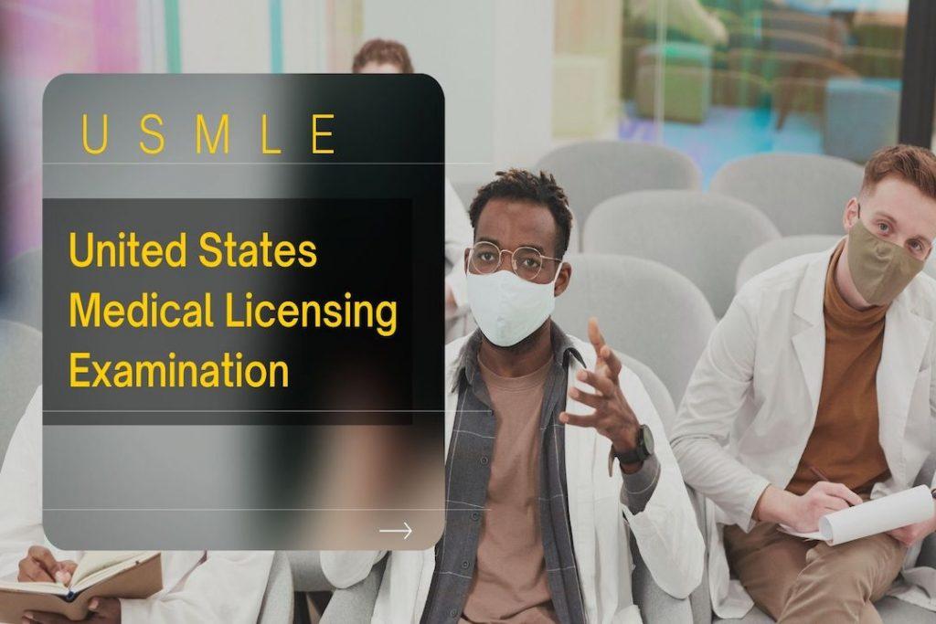 Steps of USMLE (United States Medical Licensing Examination)